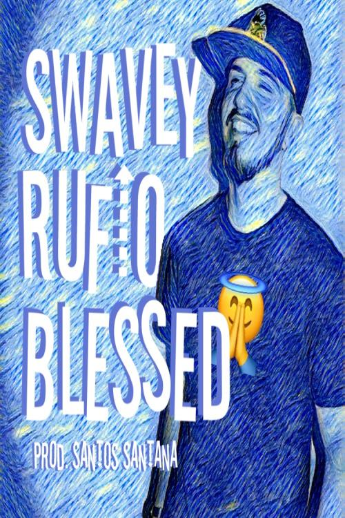 Blessed - Kidd Swavey X Rufio